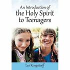 An Introduction of the Holy Spirit to Teenagers by Les Rengstorff (Paperback / softback, 2014)