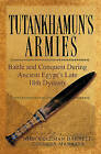 Tutankhamun's Armies: Battle and Conquest During Ancient Egypt's Late Eighteenth Dynasty by John Coleman Darnell, Colleen Manassa (Hardback, 2007)