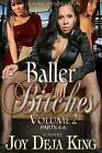 Baller Bitches Volume 2 by Joy Deja King (Paperback / softback, 2013)