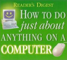How to Do Just About Anything on a Computer, Editors of Reader's Digest, Good Bo