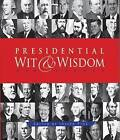 Presidential Wit and Wisdom: Memorable Quotes from George Washington to Obama by Dover Publications Inc. (Paperback, 2009)