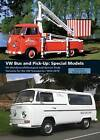 VW Bus and Pick-Up: Special Models: SO (Sonderausfuhrungen) and Special Body Variants for the VW Transporter 1950-2010 by David Eccles, Michael Steinke (Hardback, 2011)