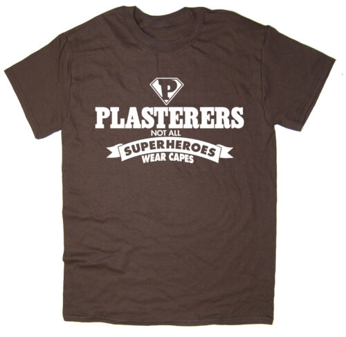 Plasterers Funny T-Shirt Many Colours Not All Superheroes Wear Capes