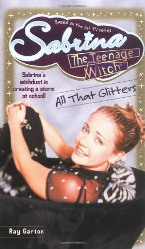 All That Glitters (Sabrina, the Teenage Witch) By Bobbi Weiss