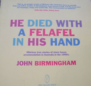 He-Died-With-A-Felafel-In-His-Hand-John-Birmingham-Signed-By-Author-Softcover