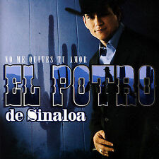 El Potro De Sinaloa : No Me Quites Tu Amor CD