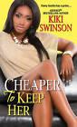 Cheaper to Keep Her by Kiki Swinson (Paperback / softback, 2015)