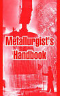 Metallurgist's Handbook by Anonymous (Paperback / softback, 2004)