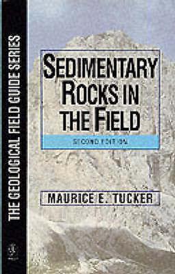 Sedimentary Rocks in the Field, 2nd Edition (Geological Field Guide), Tucker, Ma