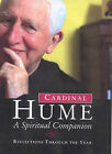 Cardinal Hume: A Spiritual Companion - Reflections Through the Year by Basil Hume (Hardback, 2000)