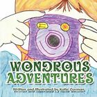 Wondrous Adventures by Katie Gorman 9781607498780 Paperback 2009