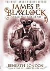 Beneath London by James P. Blaylock (Paperback, 2015)