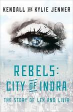Rebels: City of Indra: The Story of Lex and Livia-ExLibrary