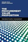 The Procurement Value Proposition: The Rise of Supply Management by Robert B. Handfield, Gerard Chick (Paperback, 2014)