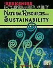 Berkshire Encyclopedia of Sustainability: Natural Resources and Sustainability by Berkshire Publishing Group (Hardback, 2011)