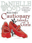 Rosie Little's Cautionary Tales for Girls by Danielle Wood (Paperback, 2006)
