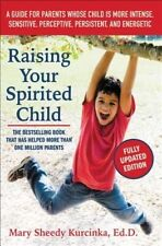 Raising Your Spirited Child, Third Edition: A Guide for Parents Whose Child Is M