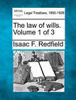 The Law of Wills. Volume 1 of 3 by Isaac F Redfield (Paperback / softback, 2010)