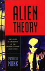 Alien Theory: The Alien as Archetype in the Science Fiction Short Story by Patricia Monk (Paperback, 2006)
