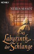 Häußler, Marcel - Das Labyrinth der Schlange: Roman /3