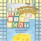 The Schoolhouse Mouse by Sally Zolkosky LaBadie (Paperback / softback, 2013)
