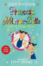 Princess Mirror-Belle and the Magic Shoes (Bind-Up 2): Princess Mirror-Belle...