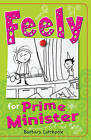 Feely for Prime Minister by Barbara Catchpole (Paperback, 2015)