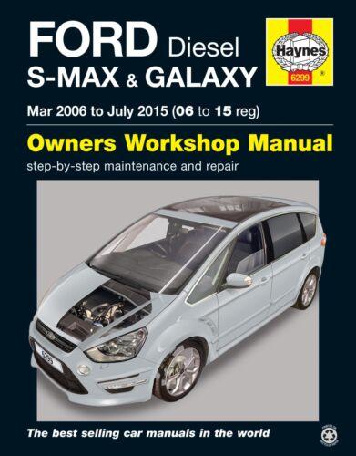 Ford S-MAX Galaxy 1.6 1.8 2.0 2.2 Diesel Mar 2006 July 2015 Haynes Manual 6299