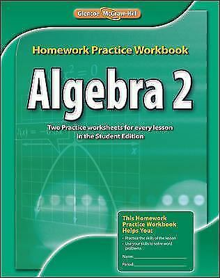Algebra 2, Homework Practice Workbook (MERRILL ALGEBRA 2), McGraw-Hill  Education 9780076602995 | eBay