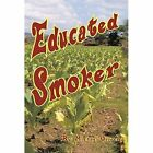 Educated Smoker: DSFPlan by Michael Oliver (Hardback, 2014)
