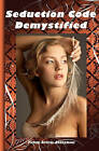 Seduction Code Demystified by Pickup Artists Anonymous (Paperback / softback)