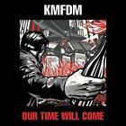 Our Time Will Come von KMFDM (2014)