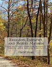 Religion, Empathy, and Pathei-Mathos: Essays and Letters Regarding Spirituality, Humility, and a Learning from Grief by David Myatt (Paperback / softback, 2013)