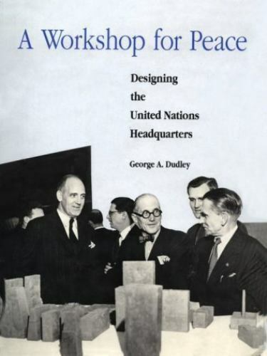 Architectural History Foundation: A Workshop for Peace : Designing the United Na