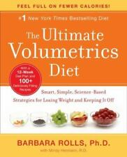The Ultimate Volumetrics Diet : Smart, Simple, Science-Based Strategies for Losing Weight and Keeping It Off by Mindy Hermann and Barbara J. Rolls (2012, Hardcover)