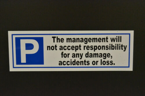 The Management Will Not Accept Responsibility Damage Accidents Loss Sign 2 Sizes