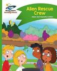 Reading Planet - Alien Rescue Crew - Green: Comet Street Kids by Hodder Education (Paperback, 2016)