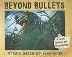 Beyond Bullets: A Photo Journal of Afghanistan by Rafal Gerszak (Hardback, 2011)
