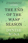 The End of the Wasp Season by Denise Mina (Paperback, 2011)