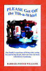Please Get Off the Tilt-A-Whirl by Barbara Foster Williams (Paperback / softback, 2004)
