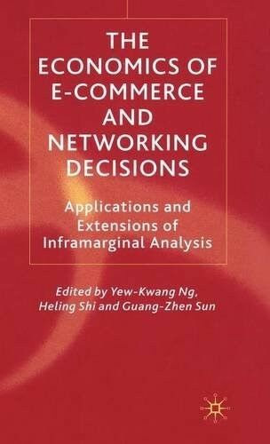 New, The Economics of E-Commerce and Networking Decisions: Applications and Exte