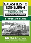 Galashiels to Edinburgh: Including the Lauder and Dalkeith Branches - the Waverley Route by Roger Darsley, Dennis Lovett (Hardback, 2013)