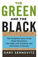 The Green And The Black: The Complete Story Of The Shale Revolution, The Fight O on Sale