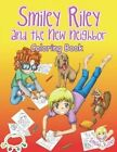 Smiley Riley and the New Neighbor Coloring Book by Katie McLaren (Paperback / softback, 2013)