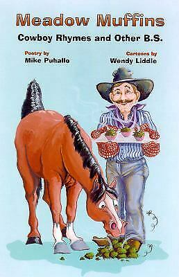 Meadow Muffins Vol. 1 : Cowboy Rhymes and Other B. S. by Puhallo, Mike