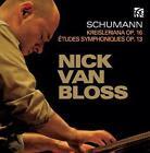 Kreisleriana/Etudes Symphoniques von Nick van Bloss (2016)