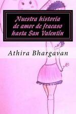 Nuestra Historia de Amor de Fracaso Hasta San Valentin by Athira Bhargavan...