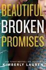 Beautiful Broken Promises by Kimberly Lauren (Paperback, 2015)