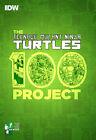 THE TEENAGE MUTANT NINJA TURTLES 100 PROJECT HARDCOVER