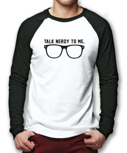 Funny Glasses Nerd Geekery Talk Nerdy To Me Mens Baseball Top